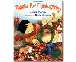 thanksgiving children s book thanks for thanksgiving by julie markes doris barrette illustrator