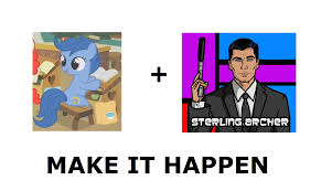 Sterling Archer Meme - take archer the pony and give her sterling archer s