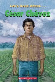 let u0027s read about césar chávez by jerry tello scholastic
