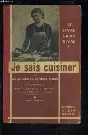 je sais cuisiner ginette mathiot je sais cuisiner de delage mathiot abebooks