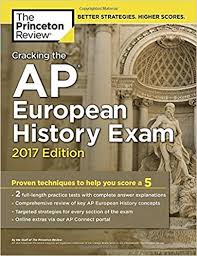 cracking the ap european history 2018 edition proven techniques to help you score a 5 college test preparation cracking the ap european history 2017 edition