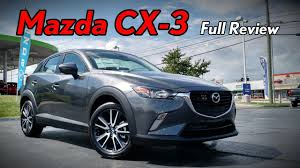 mazda ll 2018 mazda cx 3 full review grand touring touring u0026 sport