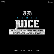 ad u201cjuice u201d remix feat ty dolla ign the game o t genasis