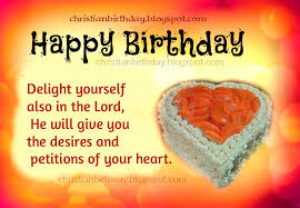 christian birthday cards happy birthday delight yourself in the lord christian birthday