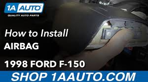 ford f150 airbag light replacement how to install replace airbag 1998 ford f 150 buy quality auto parts