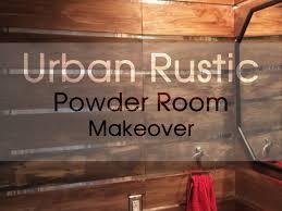 Powder Room Makeover Room Makeover Powder Room Urban Rustic Youtube