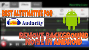 audacity android audacity for android best alternative for audacity remove