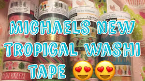 Halloween Washi Tape by New Michaels Tropical Washi Tape Youtube