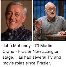 Frasier Meme - john mahoney 73 martin crane frasier now acting on stage has had