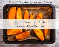 How To Make Roasted Vegetables by How To Make Roasted Pumpkin Rachel Feldman Health Coach