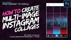 download instagram layout app how to create multi image instagram collages w adobe photoshop