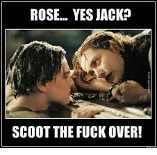 Rose Memes - rose yes jack scoot the fuck over meme on me me
