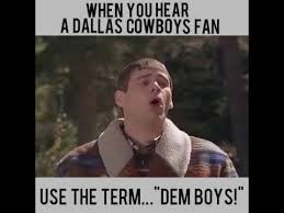 Cowboys Suck Memes - when you hear a cowboys fan use the term dem boys dallas cowboys
