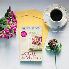 letters to my letters to my ex by singh the era i lived in