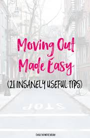 moving out made easy 21 insanely useful tips college