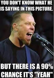 James Hetfield Meme - pin by deadpool on metallica pinterest metallica music memes