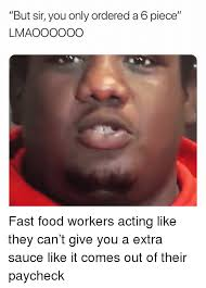 Fast 6 Meme - but sir you only ordered a 6 piece lmaoooooo fast food workers