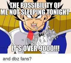 Over 9000 Meme - the possibility of menotsleepingtonight its over 9000 and dbz