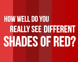 different shades of red how well do you really see different shades of red
