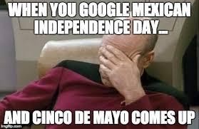 Google Meme Generator - captain picard facepalm meme when you google mexican independence