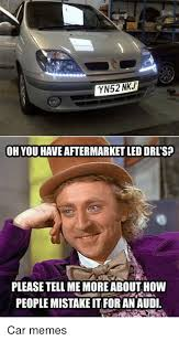 Please Tell Me More Meme - yns2nkj oh you have aftermarket led drl s please tell me more