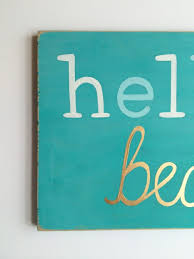 hello beautiful painted wood sign distressed wood wall liquid