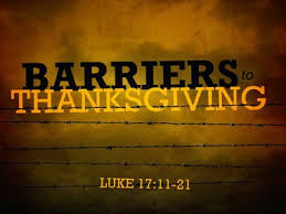 luke 17 11 19 barriers to thanksgiving sermons and sermon