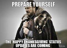 happy thanksgiving statuses prepare yourself the happy