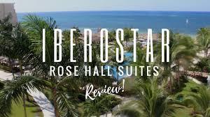 iberostar rose hall suites montego bay jamaica review youtube
