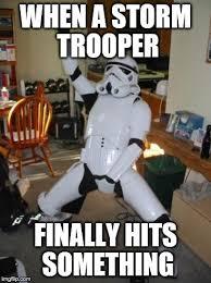 Star Wars Stormtrooper Meme - star wars fan imgflip