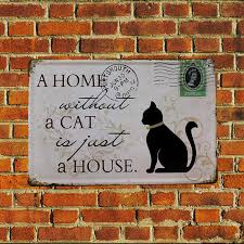a home without a cat is just a house novelty chic n shabby metal