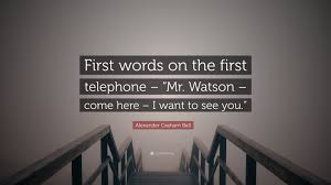 graham bell quote words on the telephone