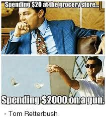 Grocery Meme - spending 20 atthe grocery store spending s2000 ona gun tom
