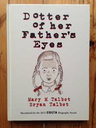 dotter of her father u0027s eyes by talbot mary talbot bryan