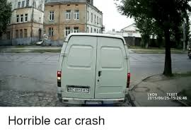 Car Wreck Meme - lvov texet 20150625 152646 horrible car crash crash meme on sizzle