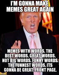 How Make A Meme - trump going on imgflip