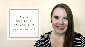 how to start a small business from home youtube