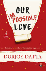 our impossible love by durjoy dutta pdf epub u0026 mobi free ebook