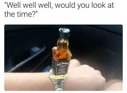 Jack Daniels Meme - dopl3r com memes well well well would you look at the time
