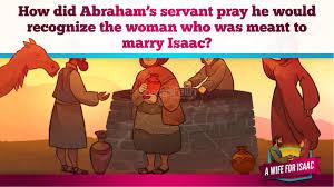 genesis 24 isaac and rebekah kids bible story kids bible stories