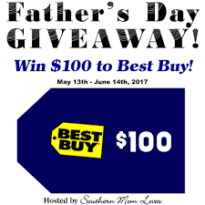 southern mom loves win 100 to best buy for father u0027s day ends 6