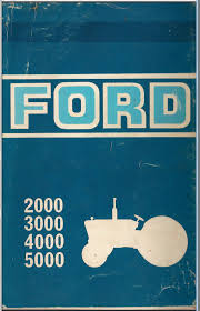 ford tractor service manual 1965 1975 series 2000 3000 4000 7000