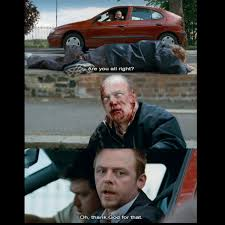 Shaun Of The Dead Meme - shaun of the dead one of my all time favorite movies laughs
