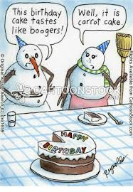 Frosty The Snowman Happy Birthday Meme - this birthday well it is cake tastes carrot cake like boogers