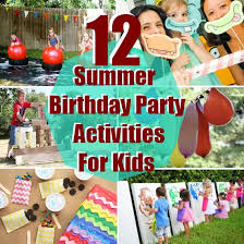 kids birthday party ideas 12 summer birthday party activities for kids bash corner
