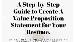 guide to create resume a step by step guide to creating a value proposition statement for
