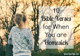 bible verses for when you are homesick grace love life