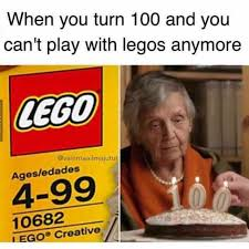 Lego Meme - dopl3r com memes when you turn 100 and you cant play with legos