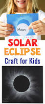 solar eclipse craft for kids solar eclipse solar and activities