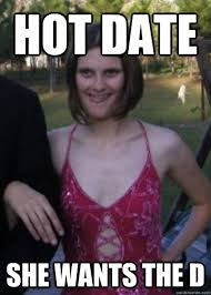 Date Meme - hot date memes quickmeme